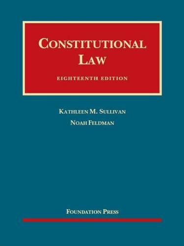 9781634595193: Constitutional Law, 18th – CasebookPlus (University Casebook Series)