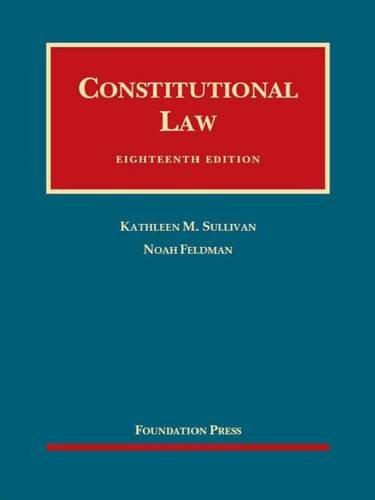 9781634595193: Constitutional Law, 18th – CasebookPlus (University Casebook Series)