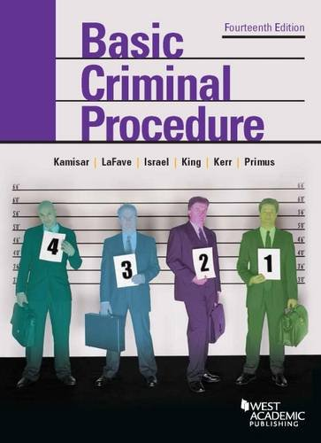 Basic Criminal Procedure: Cases, Comments and Questions – Casebookplus: Kamisar, Yale/ Lafave, ...