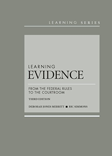 9781634595407: Learning Evidence: From the Federal Rules to the Courtroom, 3d – CasebookPlus (Learning Series)