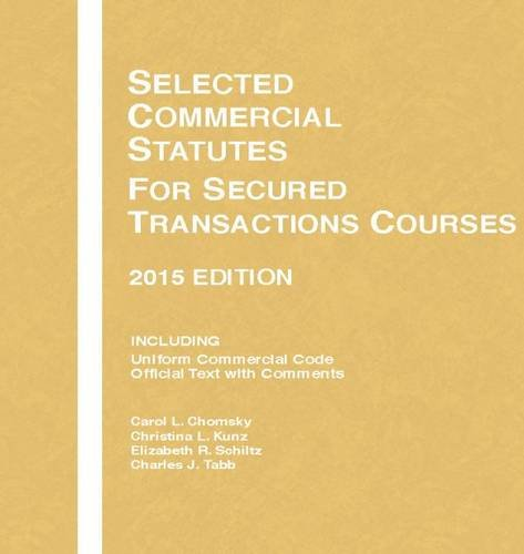 9781634595438: Selected Commercial Statutes, For Secured Transactions Courses, 2015 Edition (Selected Statutes)