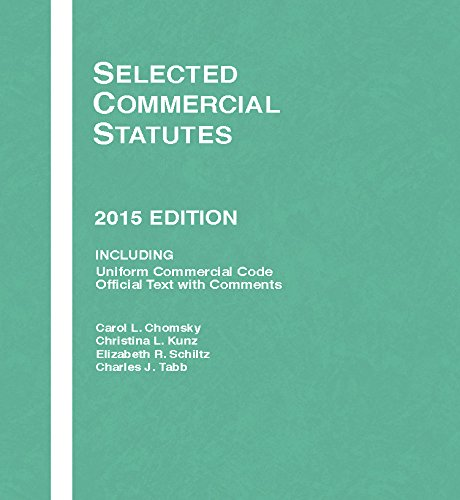 Selected Commercial Statutes : 2015 Edition: Christina Kunz; Carol