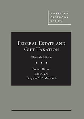 9781634595995: Federal Estate and Gift Taxation, 11th (American Casebook Series)