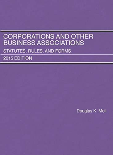 9781634596114: Corporations and Other Business Associations, Statutes, Rules, and Forms, 2015 Edition (Selected Statutes)