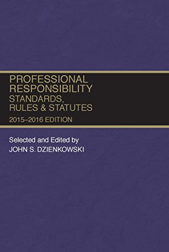 9781634596169: Professional Responsibility, Standards, Rules and Statutes, 2015-2016 (Selected Statutes)