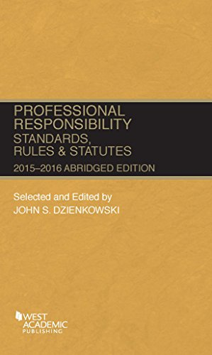 9781634596190: Professional Responsibility, Standards, Rules and Statutes, 2015-2016 Abridged (Selected Statutes)
