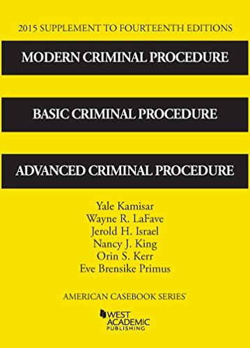 9781634596718: Modern Criminal Procedure, Basic Criminal Procedure and Advanced Criminal Procedure 14th, 2015 Supp (American Casebook Series)