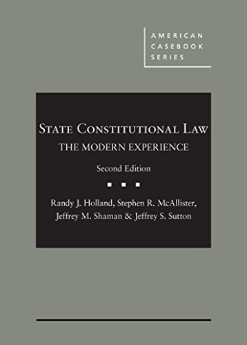9781634596824: State Constitutional Law: The Modern Experience (American Casebook Series)