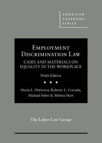 Employment Discrimination Law, Cases and Materials on Equality in the Workplace (American Casebook ...