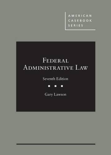 9781634599078: Federal Administrative Law (American Casebook Series)
