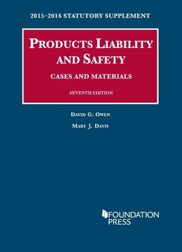 9781634601382: Products Liability and Safety, Cases and Materials, 7th, 2015-2016 Statutory Supplement (University Casebook Series)