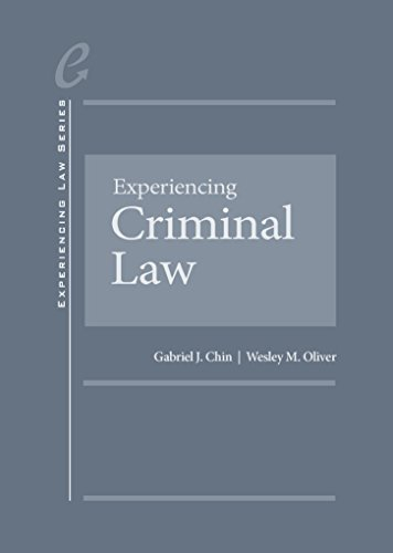 Experiencing Criminal Law: CasebookPlus (Mixed media product): Gabriel J. Chin, Wesley M. Oliver