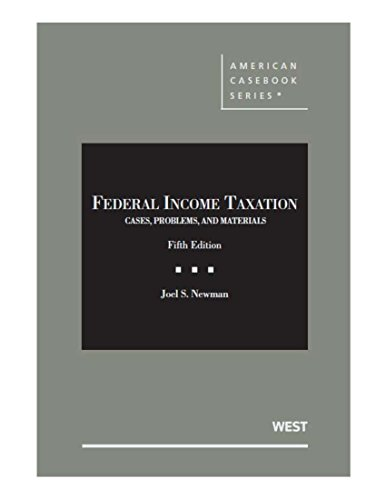 Federal Income Taxation, Cases, Problems, and Materials (Mixed media product): Joel Newman