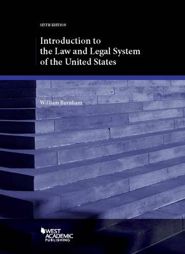 9781634602075: Burnham, W: Introduction to the Law and Legal System of the (American Casebook Series)