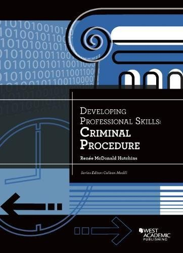 Developing Professional Skills, Criminal Procedure: Hutchins, Renee