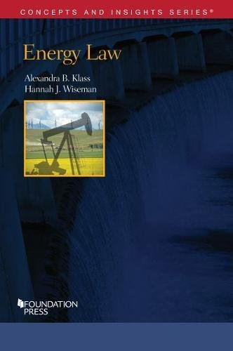 Energy Law (Concepts and Insights): Klass, Alexandra; Wiseman,