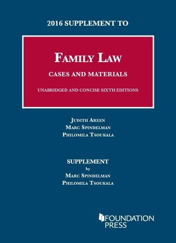 2016 Supplement to Family Law, Cases and: Areen, Judith; Spindelman,