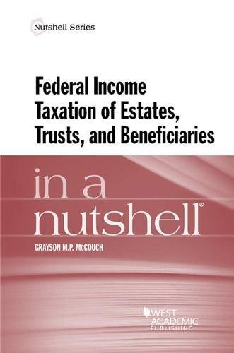 9781634603096: Federal Income Taxation of Estates, Trusts, and Beneficiaries in a Nutshell (Nutshells)