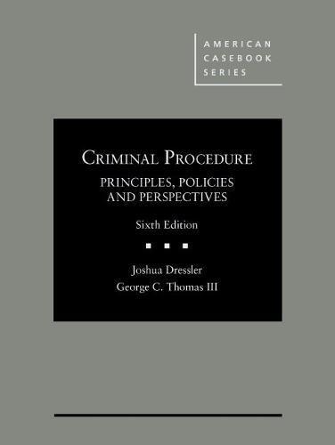 9781634603164: Criminal Procedure, Principles, Policies and Perspectives (American Casebook Series)