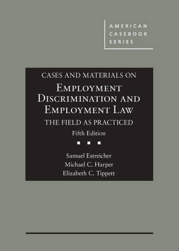 9781634604604: Cases and Materials on Employment Discrimination and Employment Law, the Field as Practiced (American Casebook Series)