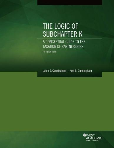 9781634604727: The Logic of Subchapter K, A Conceptual Guide to the Taxation of Partnerships (Coursebook)