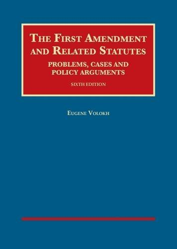 9781634605106: The First Amendment and Related Statutes: Problems, Cases and Policy Arguments (University Casebook Series)
