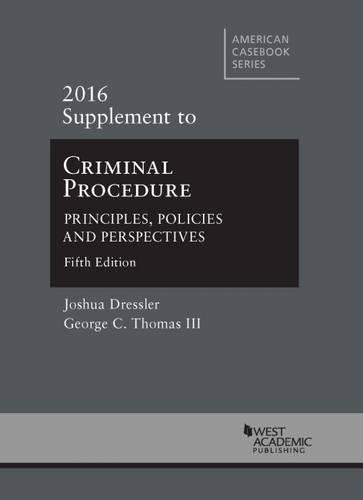 9781634605205: Criminal Procedure: Principles, Policies and Perspectives, 2016 Supplement (American Casebook Series)