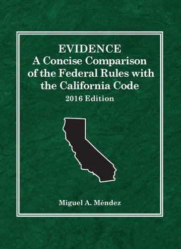 9781634606783: Evidence: A Concise Comparison of the Federal Rules with the California Code, 2016 (Selected Statutes)