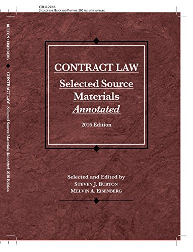 Contract Law, Selected Source Materials Annotated (Selected: Burton, Steven; Eisenberg,