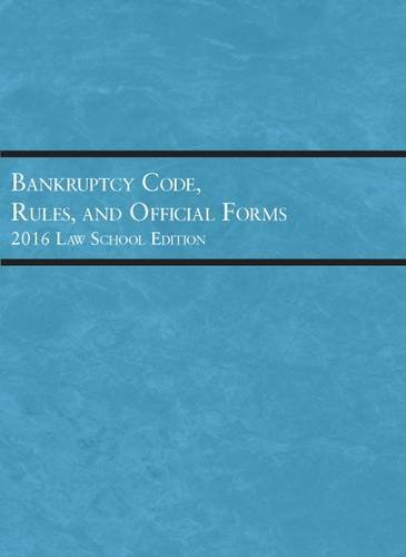 Bankruptcy Code, Rules, and Official Forms: Publishers Editoral Staff