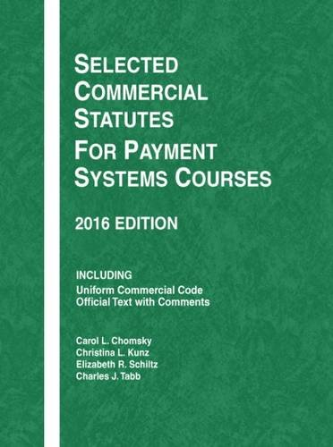 9781634607537: Selected Commercial Statutes for Payment Systems Courses (Selected Statutes)
