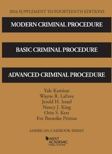 9781634607568: Modern Criminal Procedure, Basic Criminal Procedure, and Advanced Criminal Procedure (American Casebook Series)