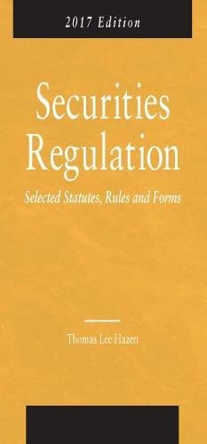 9781634607605: Securities Regulation, Selected Statutes, Rules and Forms: 2017 Edition