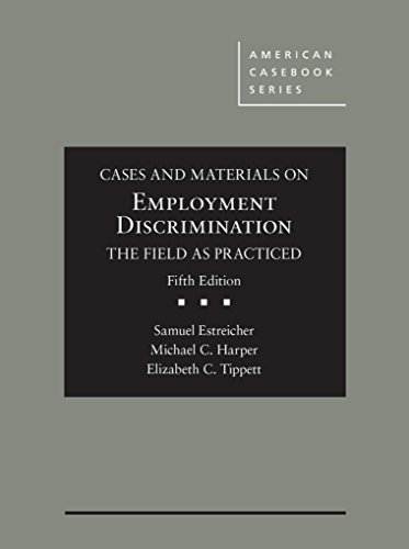 9781634608985: Cases and Materials on Employment Discrimination, the Field as Practiced (American Casebook Series)