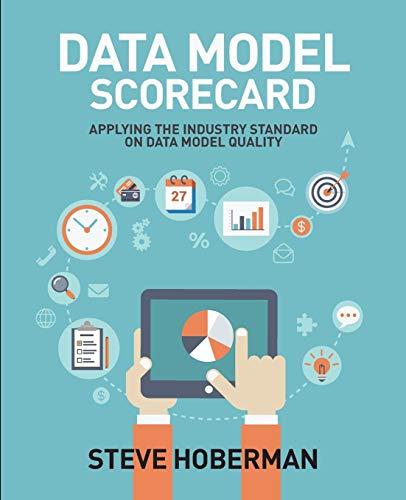 Data Model Scorecard: Applying the Industry Standard on Data Model Quality (Paperback): Steve ...