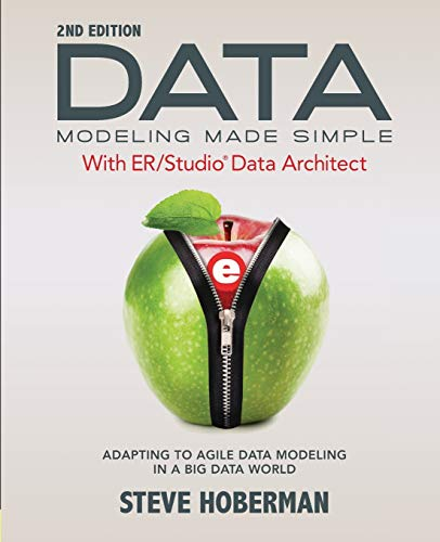 9781634620925: Data Modeling Made Simple with Embarcadero ER/Studio Data Architect: Adapting to Agile Data Modeling in a Big Data World