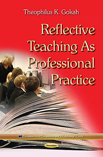 9781634630467: Reflective Teaching As Professional Practice (Education in a Competitive and Globalizing World)