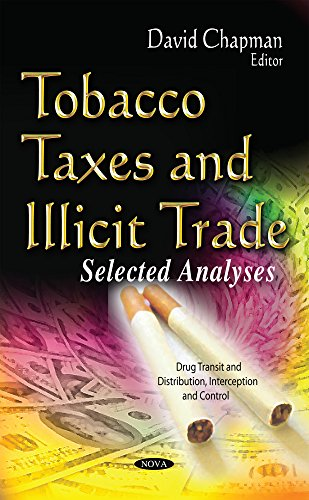 Tobacco Taxes and Illicit Trade (Drug Transit Distribution Inte): David Chapman