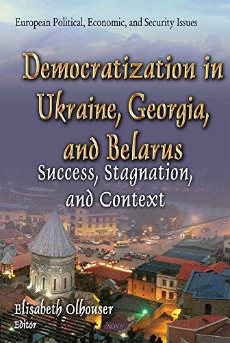Democratization in Ukraine, Georgia & Belarus (European Political Economic Se): Elisabeth ...
