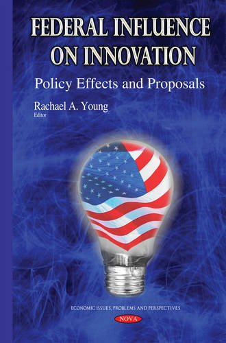 Federal Influence on Innovation (Economic Issues Problems Persp): Young, Rachael A