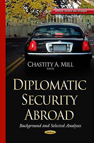 9781634636391: Diplomatic Security Abroad: Background and Selected Analyses (Defense, Security and Strategies)