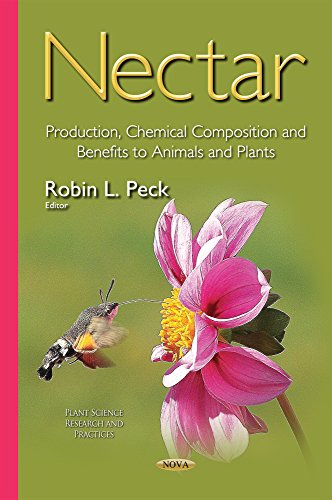 Nectar: Production, Chemical Composition and Benefits to Animals and Plants (Plant Science Research...