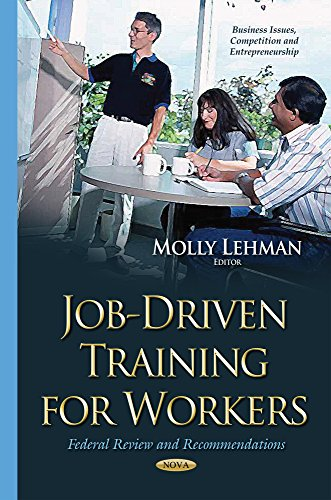 Job-Driven Training for Workers (Business Issues Competition An): Lehman, Molly