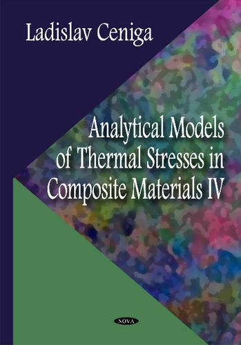 Analytical Models of Thermal Stresses in Composite Materials IV (Materials Science and Technolo): ...
