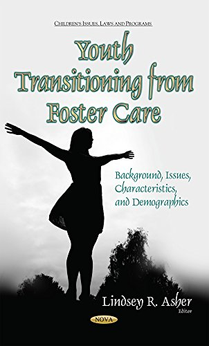 Youth Transitioning from Foster Care: Background, Issues, Characteristics, and Demographics