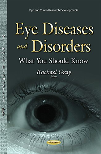 Eye Diseases and Disorders: What You Should Know (Eye and Vision Research Develo)