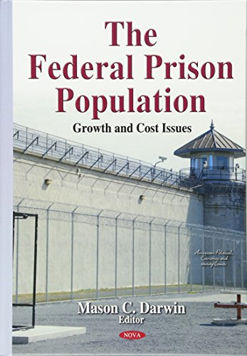 The Federal Prison Population: Growth and Cost Issues: Mason C Darwin