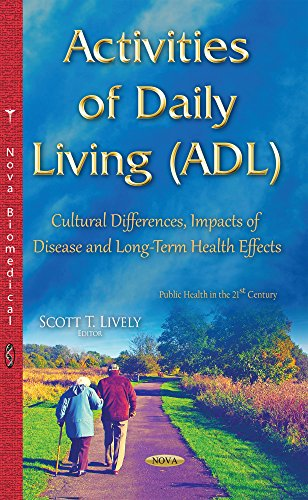 9781634639132: Activities of Daily Living: Cultural Differences, Impacts of Disease and Long-Term Health Effects (Public Health in the 21st Century)