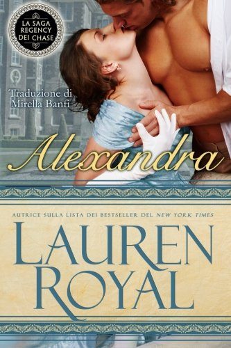 9781634690041: Alexandra (La Saga Regency dei Chase) (Volume 1) (Italian Edition)