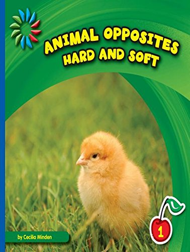 9781634704694: Hard and Soft (21st Century Basic Skills Library: Animal Opposites)